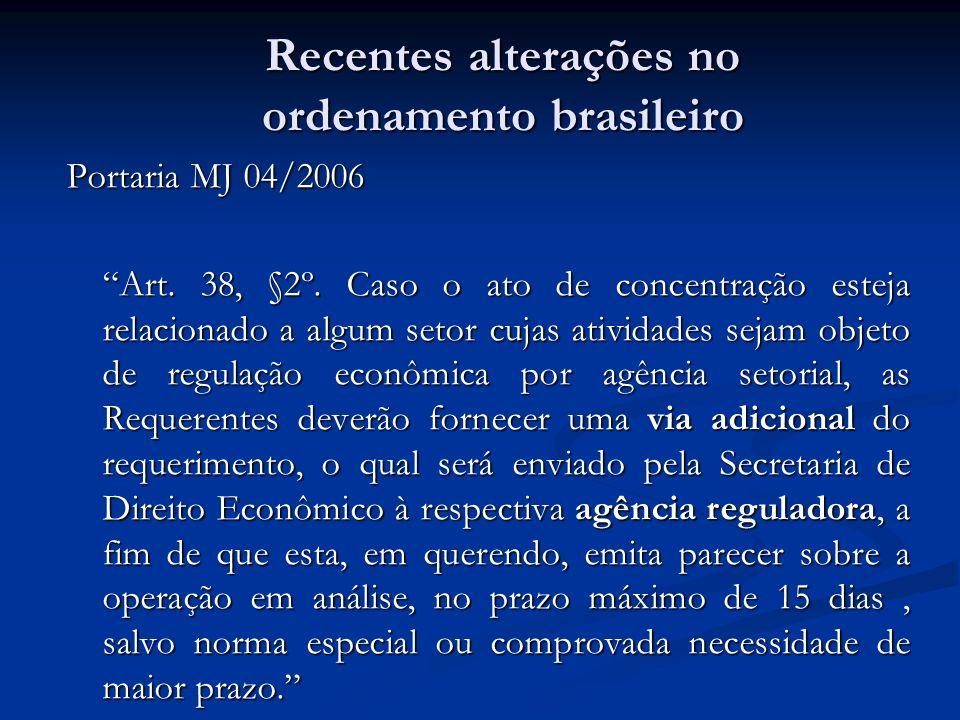 Portaria MJ 04/2006 Art. 38, §2º. Caso o ato de concentração esteja relacionado a algum setor cujas atividades sejam objeto de regulação econômica por