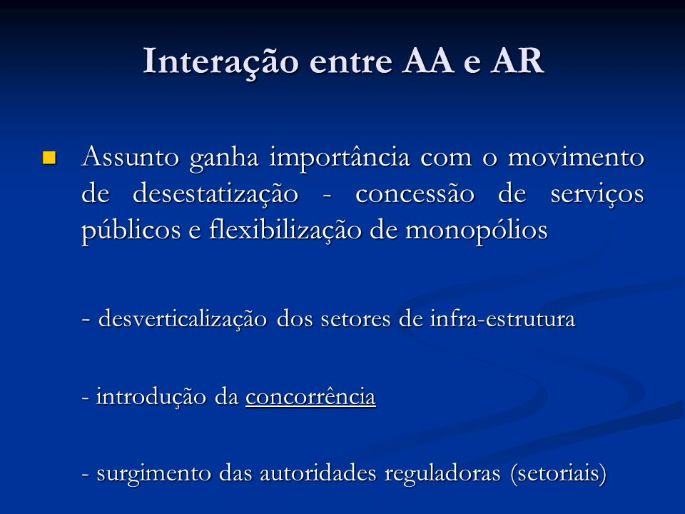 Assunto ganha importância com o movimento de desestatização - concessão de serviços públicos e flexibilização de monopólios Assunto ganha importância