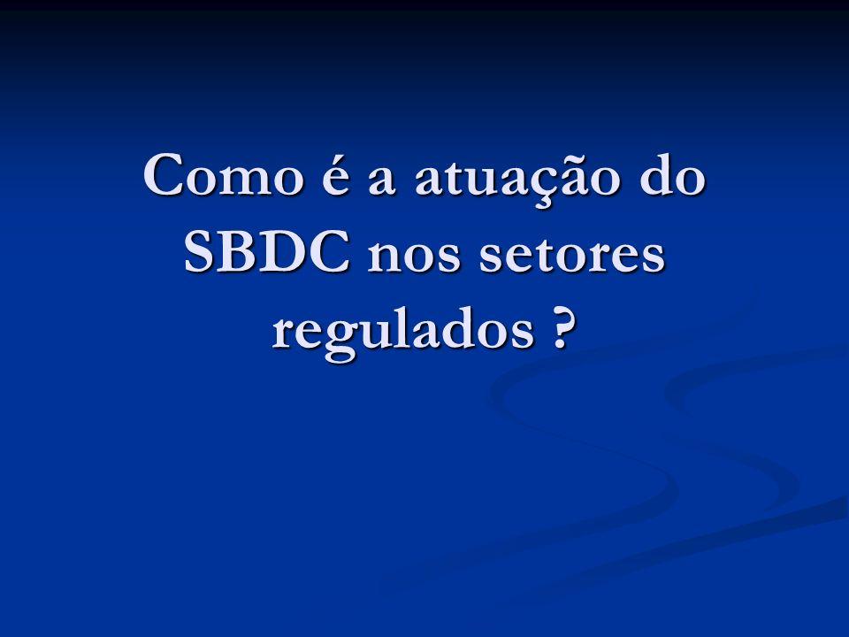 Como é a atuação do SBDC nos setores regulados ?