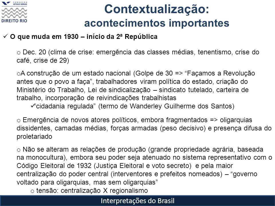 Interpretações do Brasil O que muda em 1930 – início da 2ª República o Dec. 20 (clima de crise: emergência das classes médias, tenentismo, crise do ca