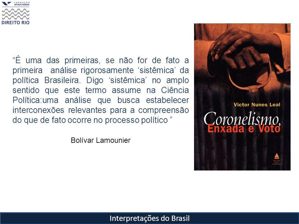 Interpretações do Brasil É uma das primeiras, se não for de fato a primeira análise rigorosamente sistêmica da política Brasileira. Digo sistêmica no