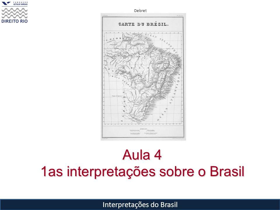 Interpretações do Brasil Aula 4 1as interpretações sobre o Brasil Debret