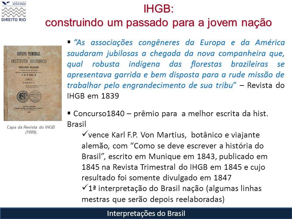 Interpretações do Brasil As associações congêneres da Europa e da América saudaram jubilosas a chegada da nova companheira que, qual robusta indígena