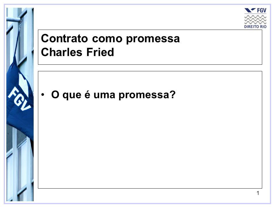 2 –O princípio da promessa é o princípio pelo qual as pessoas podem impor a si mesmas obrigações que antes não existiam.