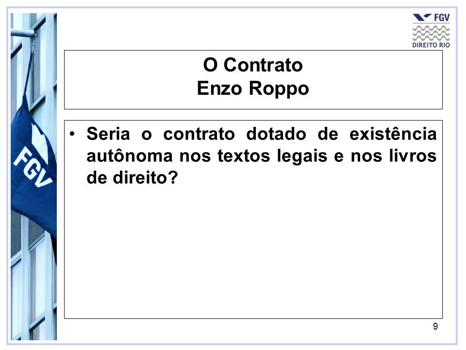 10 O conceito de contrato reflete uma realidade exterior a si próprio, uma realidade de interesses, de relações, de situações econômico-sociais, relativamente aos quais cumpre, de diversas maneiras, uma função instrumental.