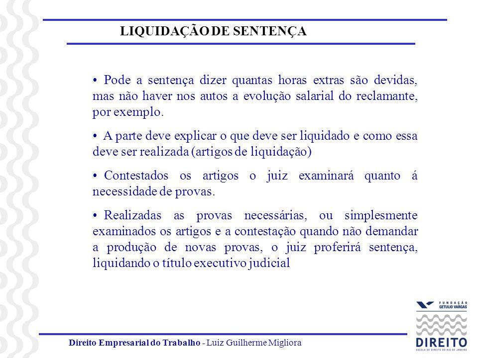 Direito Empresarial do Trabalho - Luiz Guilherme Migliora LIQUIDAÇÃO DE SENTENÇA Liquidação por cálculos: A mais comum.