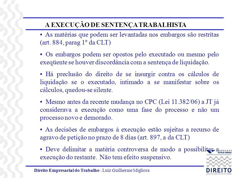Direito Empresarial do Trabalho - Luiz Guilherme Migliora A EXECUÇÃO DE SENTENÇA TRABALHISTA As matérias que podem ser levantadas nos embargos são res