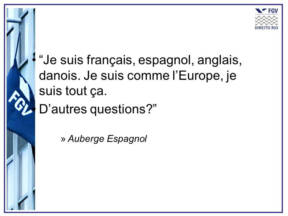 Je suis français, espagnol, anglais, danois. Je suis comme lEurope, je suis tout ça. Dautres questions? »Auberge Espagnol