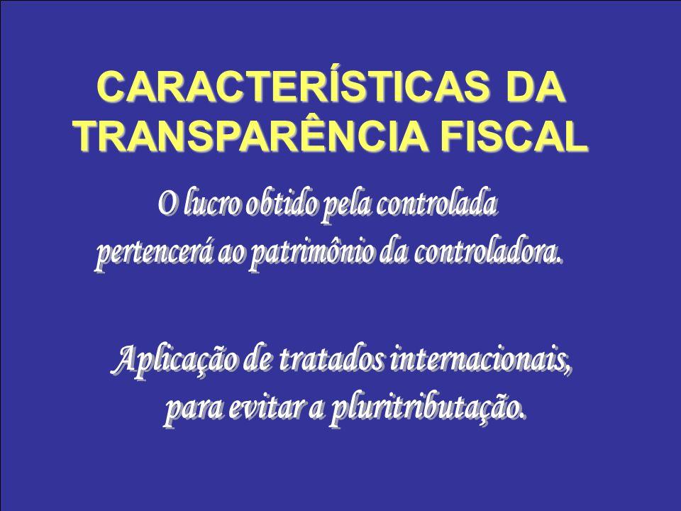 CARACTERÍSTICAS DA TRANSPARÊNCIA FISCAL