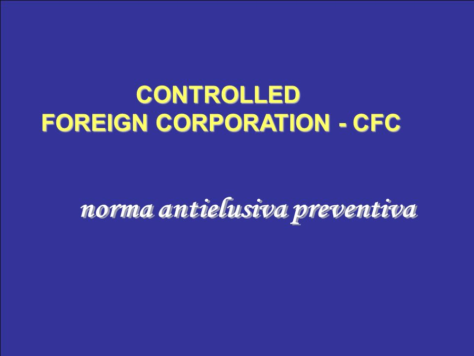 CONTROLLED FOREIGN CORPORATION - CFC