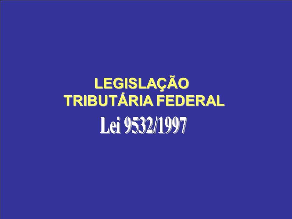 LEGISLAÇÃO TRIBUTÁRIA FEDERAL