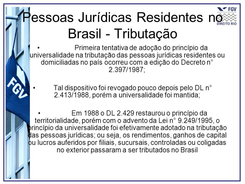 Pessoas Jurídicas Residentes no Brasil - Tributação Primeira tentativa de adoção do princípio da universalidade na tributação das pessoas jurídicas re