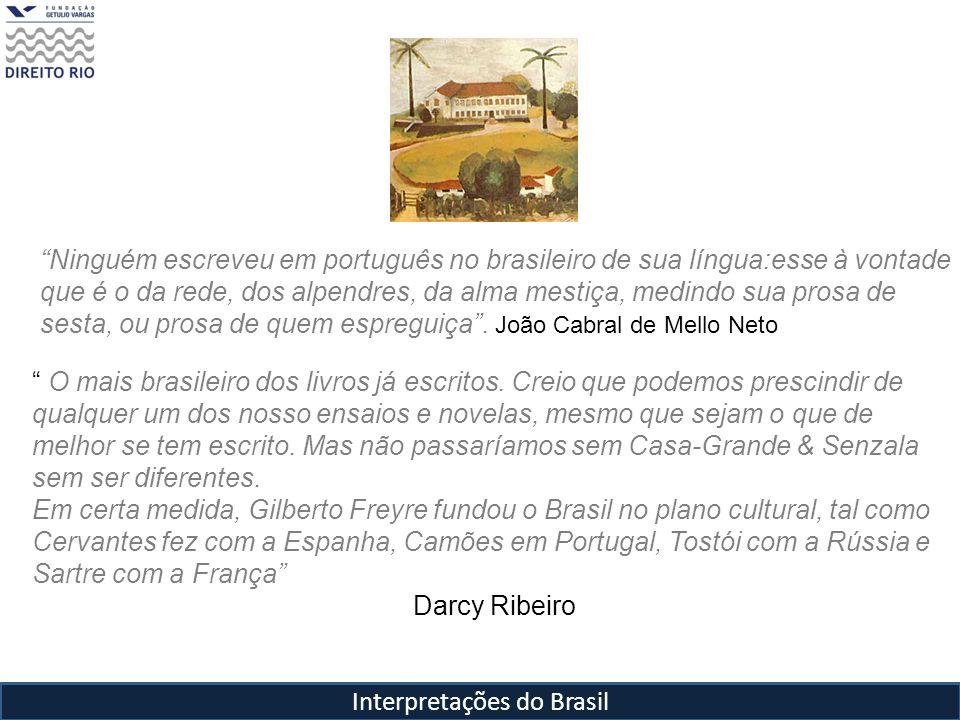 Interpretações do Brasil O mais brasileiro dos livros já escritos. Creio que podemos prescindir de qualquer um dos nosso ensaios e novelas, mesmo que