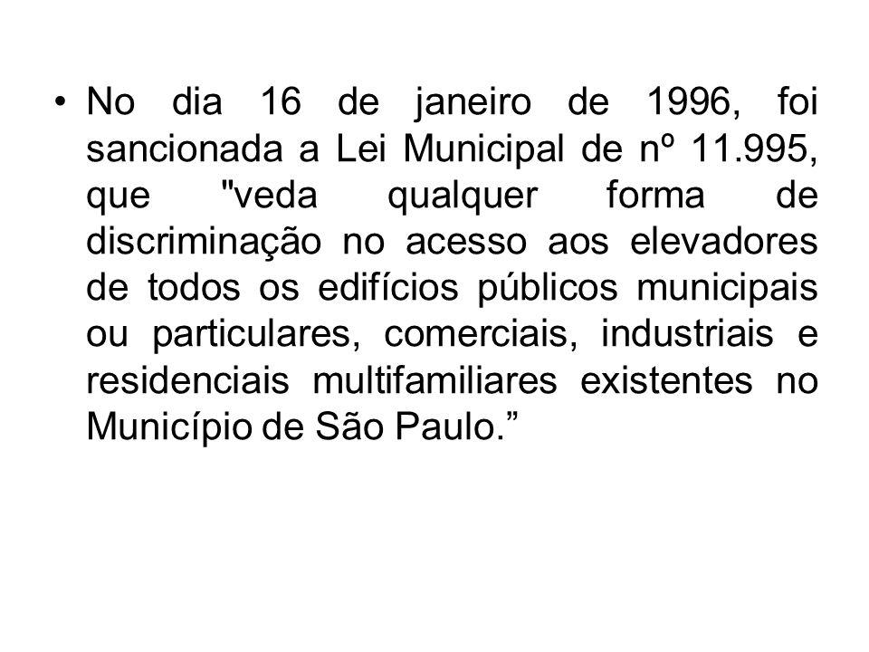 No dia 16 de janeiro de 1996, foi sancionada a Lei Municipal de nº 11.995, que