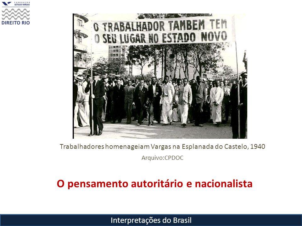 Interpretações do Brasil Trabalhadores homenageiam Vargas na Esplanada do Castelo, 1940 Arquivo:CPDOC O pensamento autoritário e nacionalista