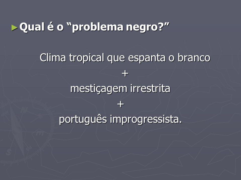 Qual é o problema negro.Qual é o problema negro.
