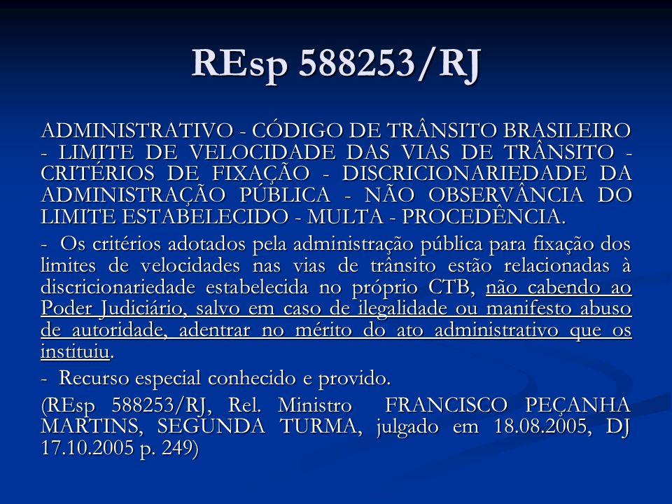 REsp 588253/RJ ADMINISTRATIVO - CÓDIGO DE TRÂNSITO BRASILEIRO - LIMITE DE VELOCIDADE DAS VIAS DE TRÂNSITO - CRITÉRIOS DE FIXAÇÃO - DISCRICIONARIEDADE