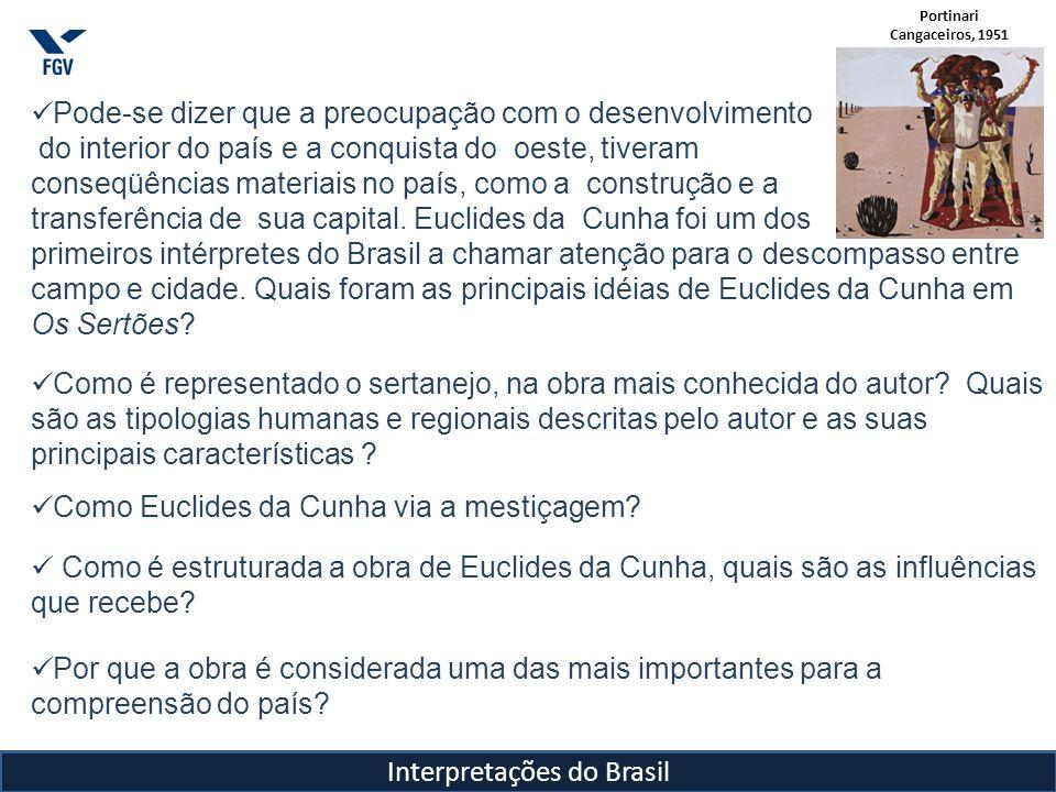 Interpretações do Brasil Pode-se dizer que a preocupação com o desenvolvimento do interior do país e a conquista do oeste, tiveram conseqüências mater