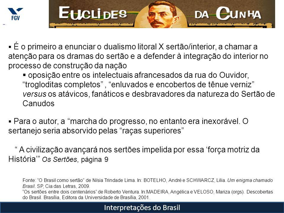 Interpretações do Brasil É o primeiro a enunciar o dualismo litoral X sertão/interior, a chamar a atenção para os dramas do sertão e a defender à inte