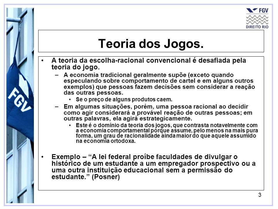 4 Teoria dos Jogos.Meio formal de modelagem da interação estratégica.