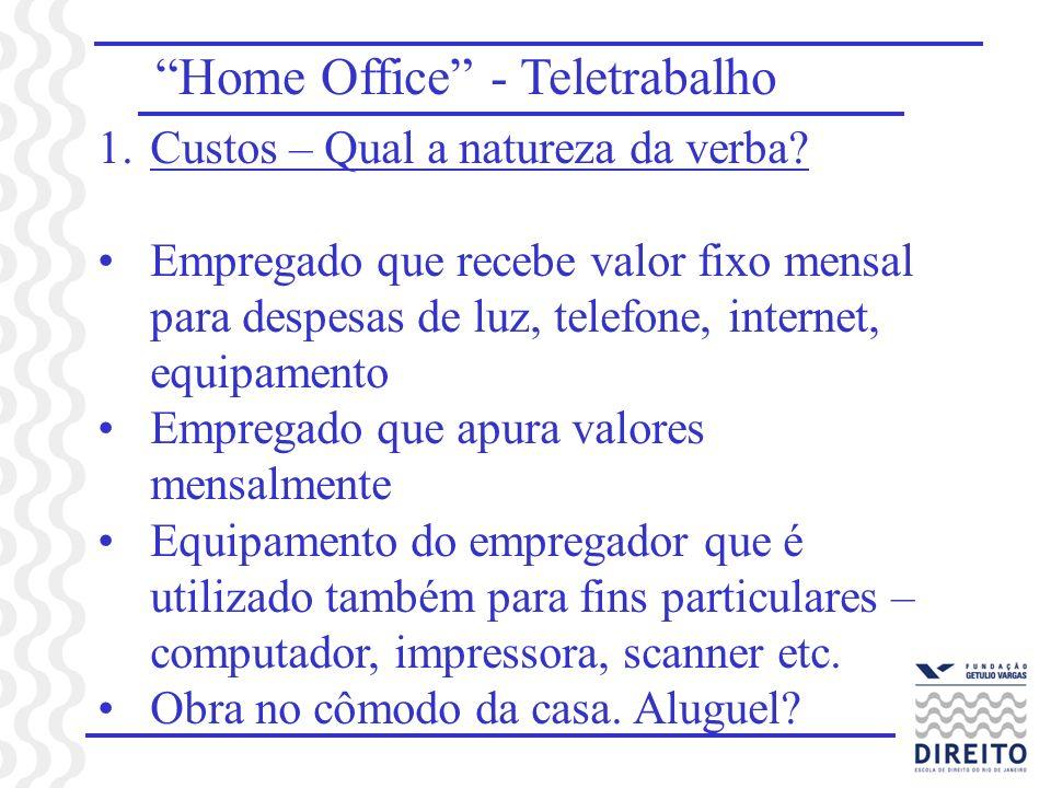 Home Office - Teletrabalho 1.Custos – Qual a natureza da verba.