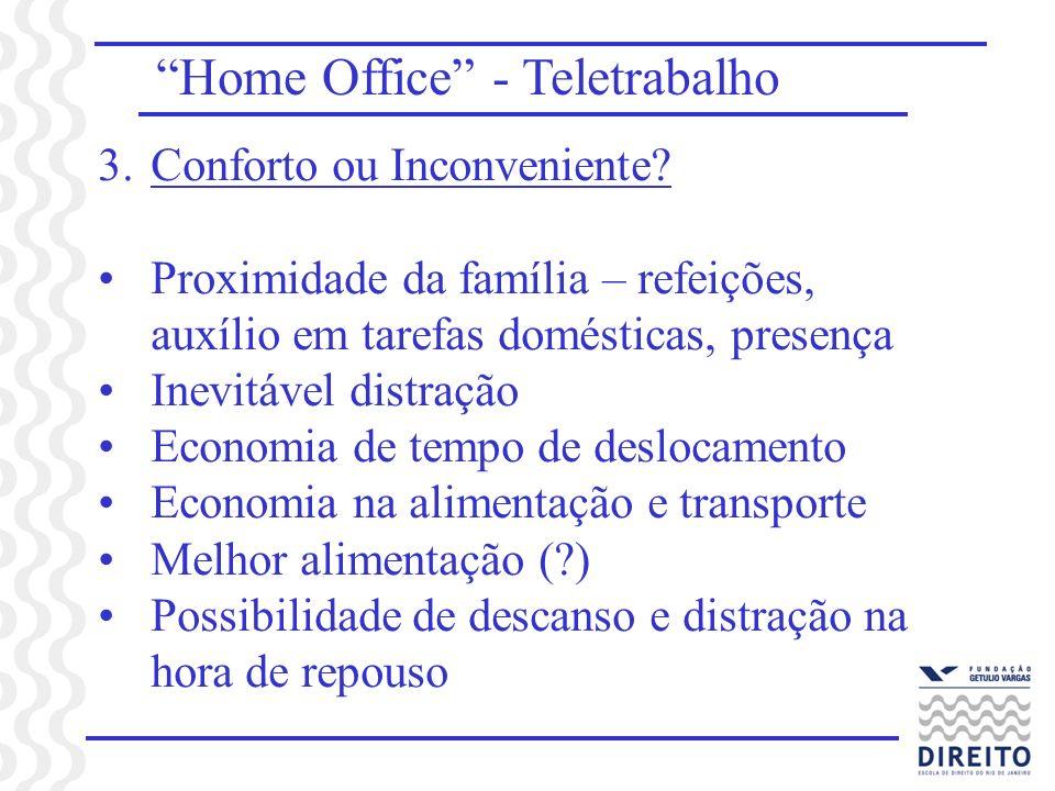 Home Office - Teletrabalho 3.Conforto ou Inconveniente.
