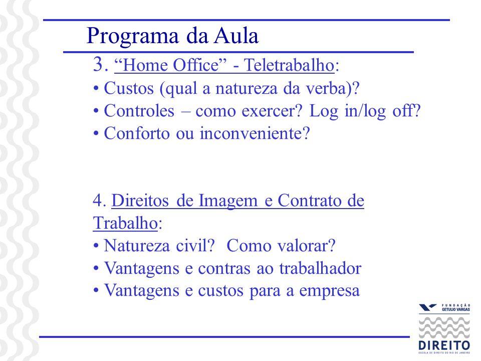 Programa da Aula 3. Home Office - Teletrabalho: Custos (qual a natureza da verba).