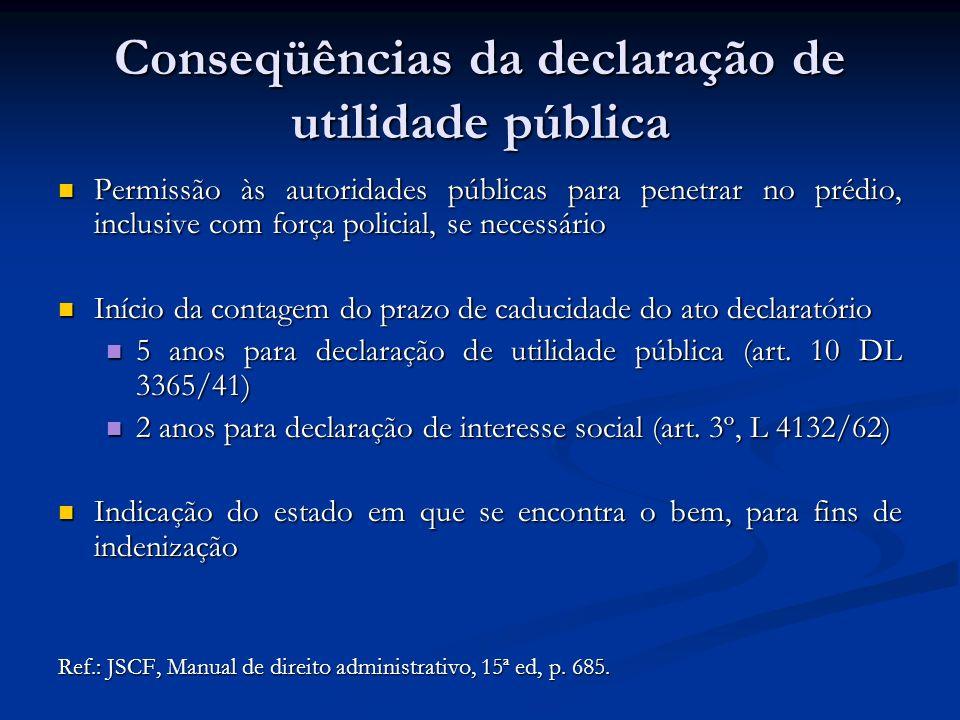 Conseqüências da declaração de utilidade pública Permissão às autoridades públicas para penetrar no prédio, inclusive com força policial, se necessári