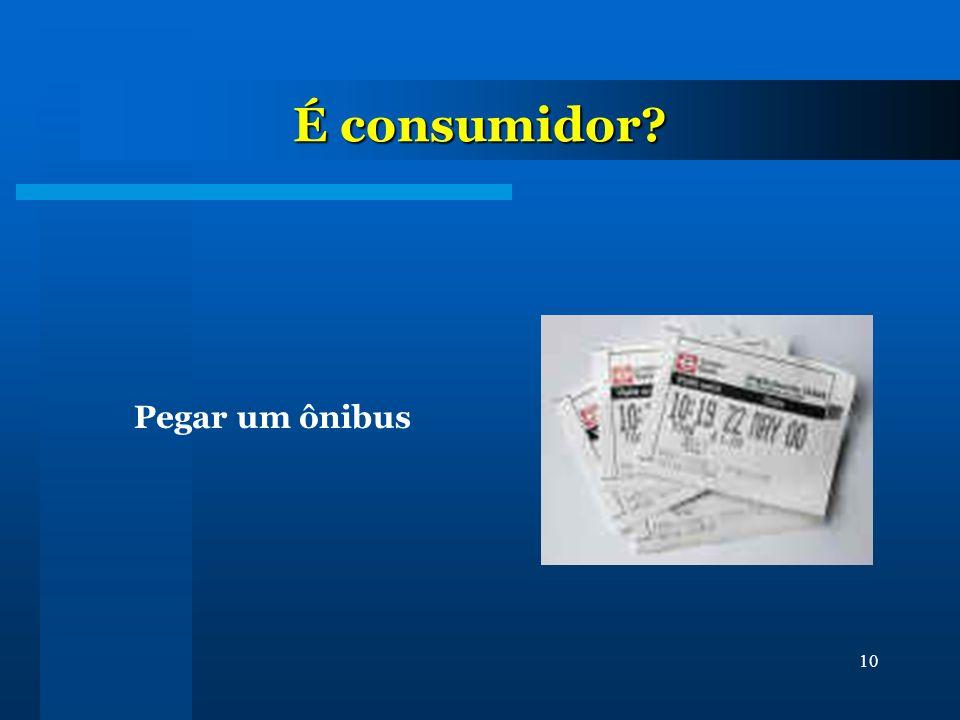 10 É consumidor? Pegar um ônibus