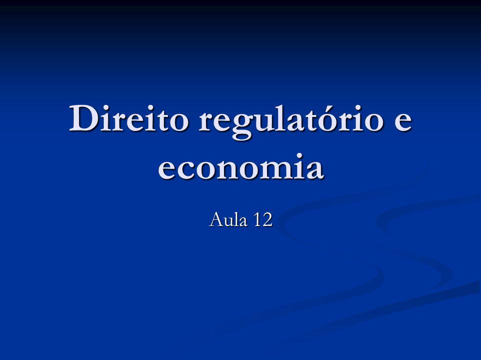 Direito regulatório e economia Aula 12