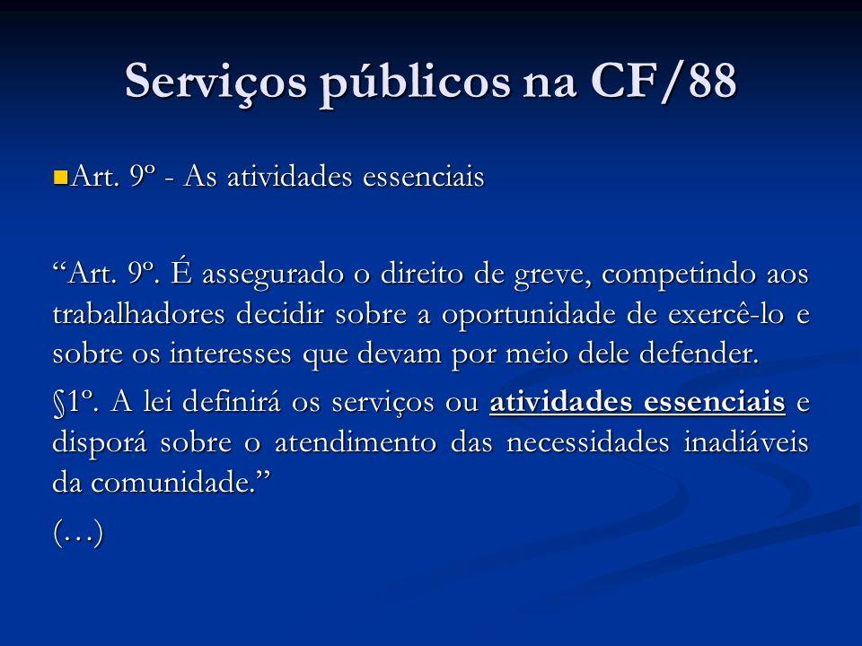 Serviços públicos na CF/88 Art. 9º - As atividades essenciais Art. 9º - As atividades essenciais Art. 9º. É assegurado o direito de greve, competindo