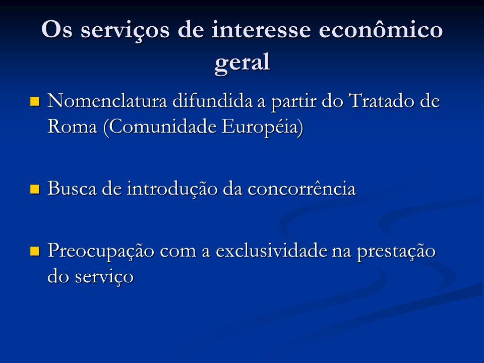 Os serviços de interesse econômico geral Nomenclatura difundida a partir do Tratado de Roma (Comunidade Européia) Nomenclatura difundida a partir do T