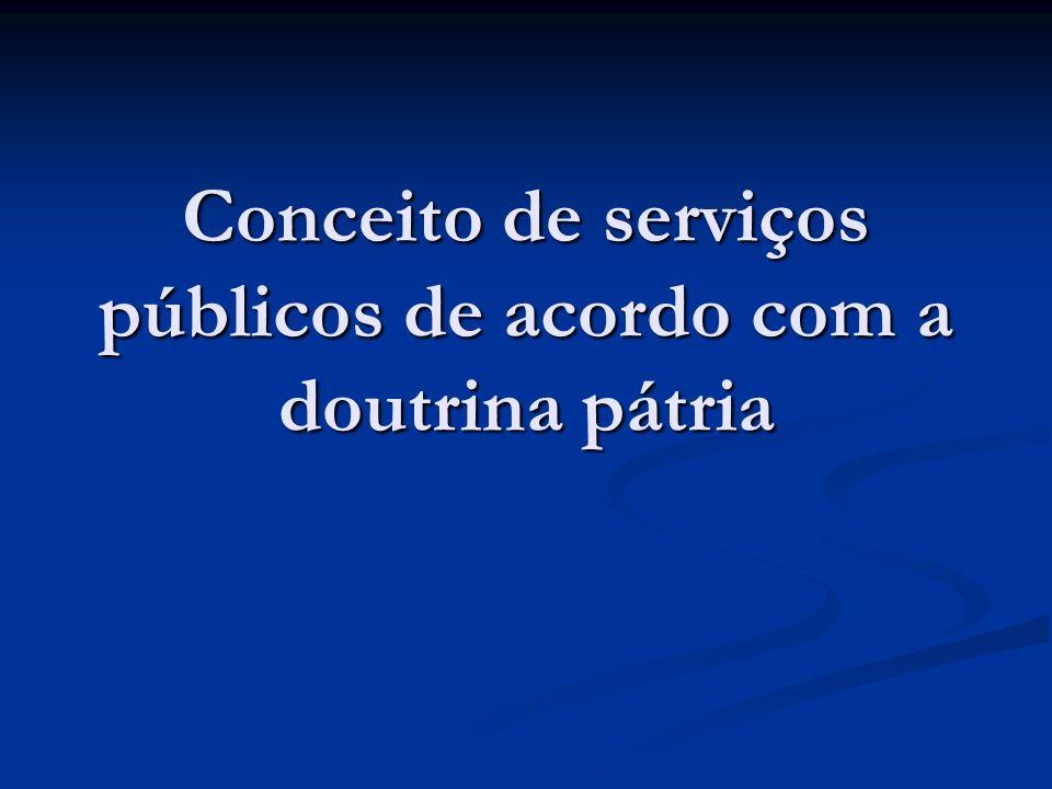 Conceito de serviços públicos de acordo com a doutrina pátria