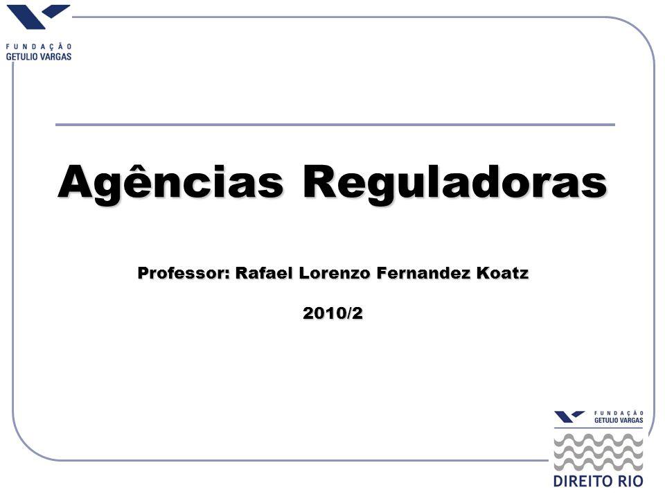 AULA 4 Tópicos: Características das agências reguladoras 1.