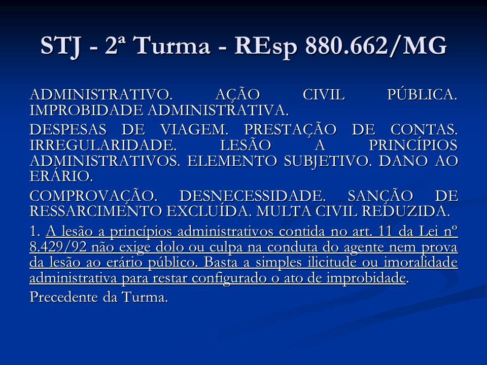 STJ - 2ª Turma - REsp 880.662/MG ADMINISTRATIVO. AÇÃO CIVIL PÚBLICA. IMPROBIDADE ADMINISTRATIVA. DESPESAS DE VIAGEM. PRESTAÇÃO DE CONTAS. IRREGULARIDA