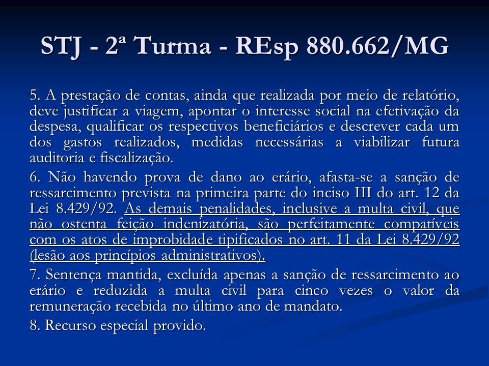 STJ - 2ª Turma - REsp 880.662/MG 5. A prestação de contas, ainda que realizada por meio de relatório, deve justificar a viagem, apontar o interesse so