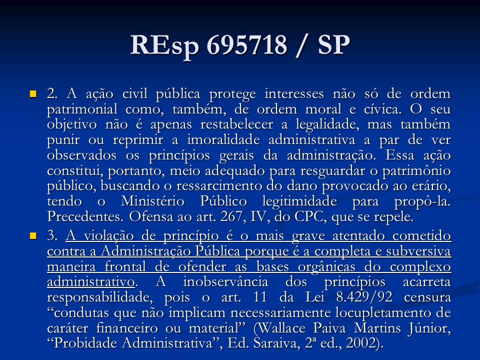 REsp 695718 / SP 2.