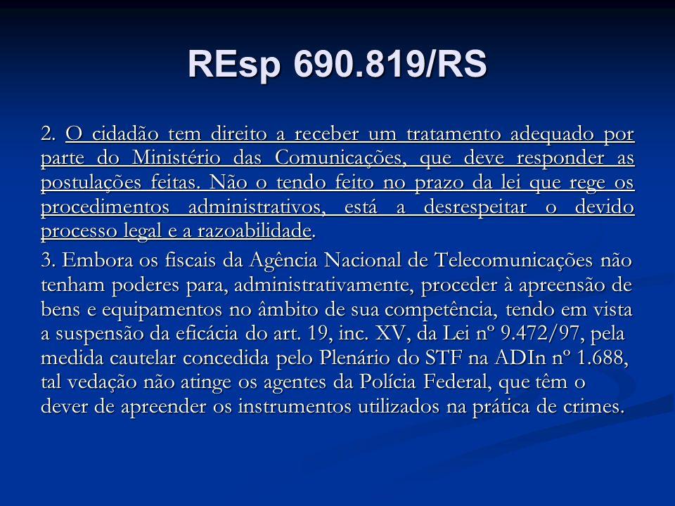REsp 690.819/RS 2. O cidadão tem direito a receber um tratamento adequado por parte do Ministério das Comunicações, que deve responder as postulações
