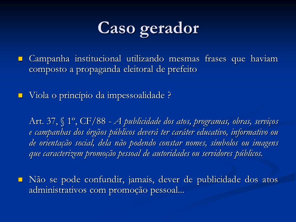 Caso gerador Campanha institucional utilizando mesmas frases que haviam composto a propaganda eleitoral de prefeito Campanha institucional utilizando
