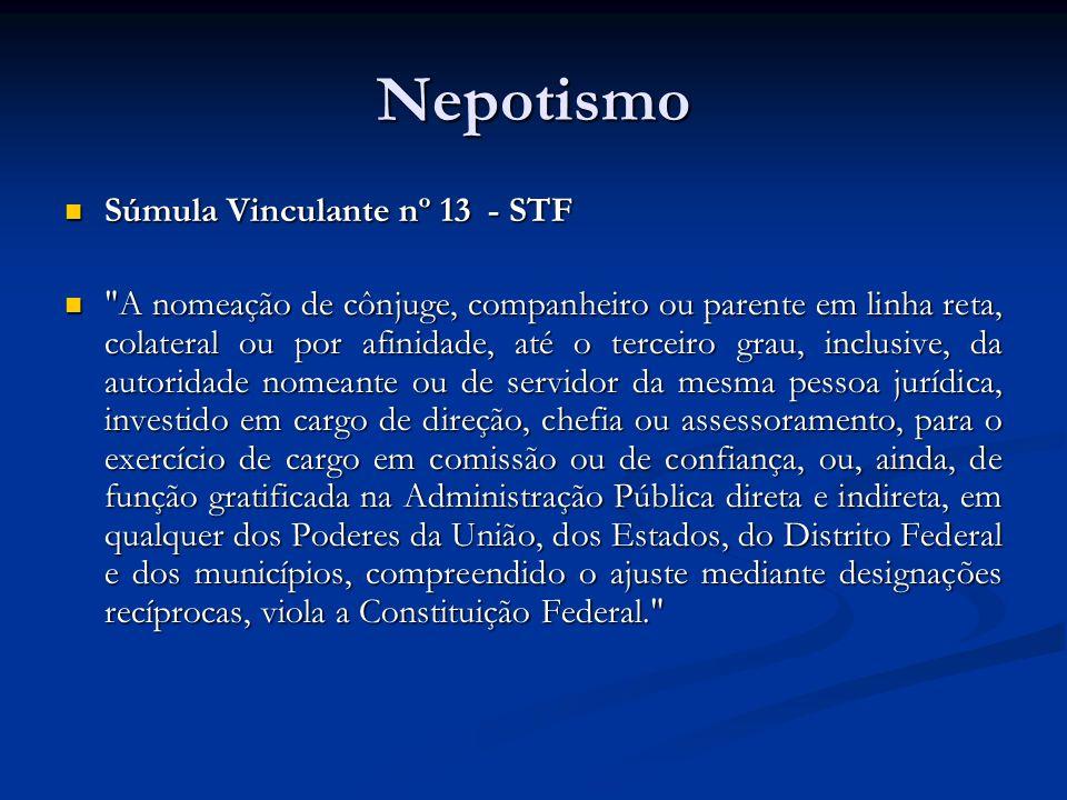 Nepotismo Súmula Vinculante nº 13 - STF Súmula Vinculante nº 13 - STF