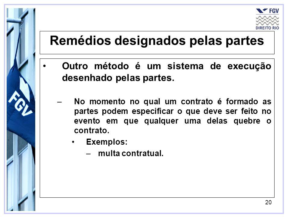 20 Remédios designados pelas partes Outro método é um sistema de execução desenhado pelas partes.