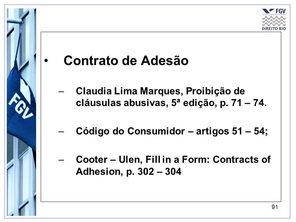 91 Contrato de Adesão –Claudia Lima Marques, Proibição de cláusulas abusivas, 5ª edição, p.