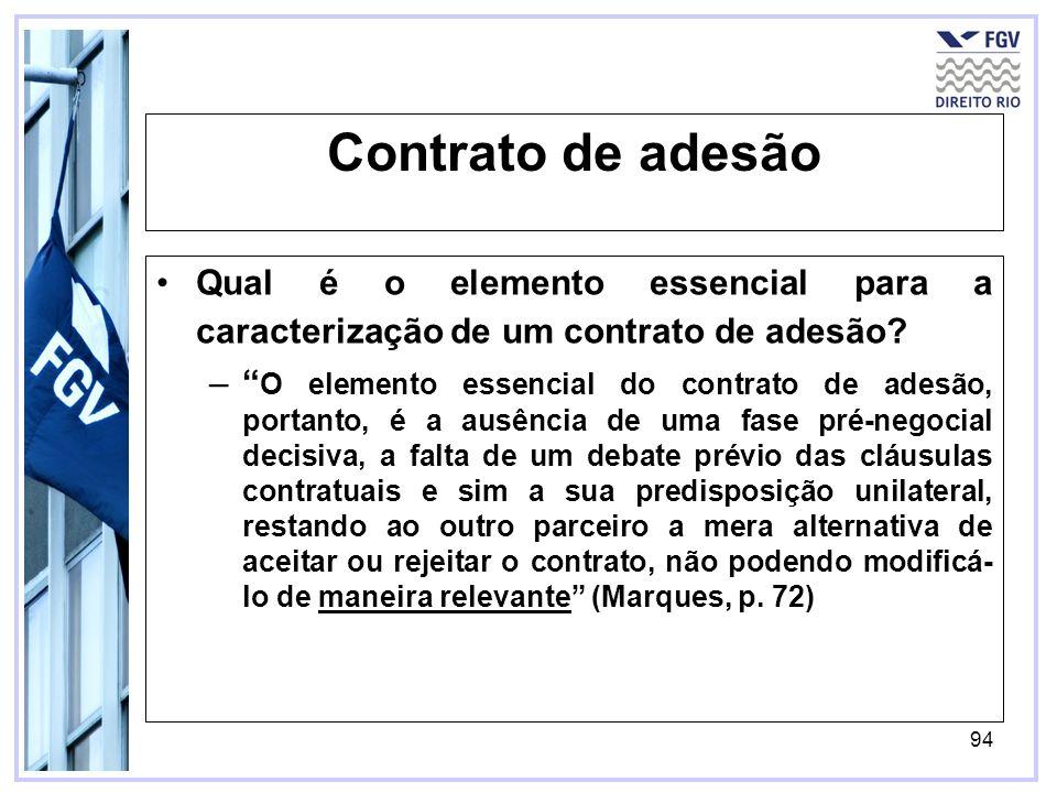 94 Contrato de adesão Qual é o elemento essencial para a caracterização de um contrato de adesão.