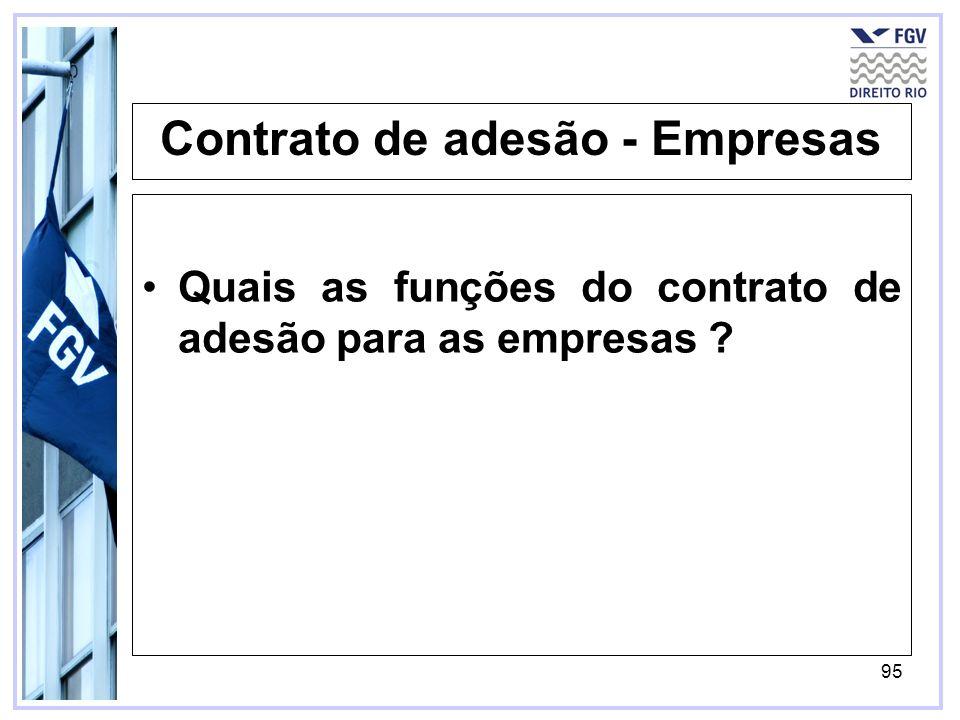 95 Contrato de adesão - Empresas Quais as funções do contrato de adesão para as empresas