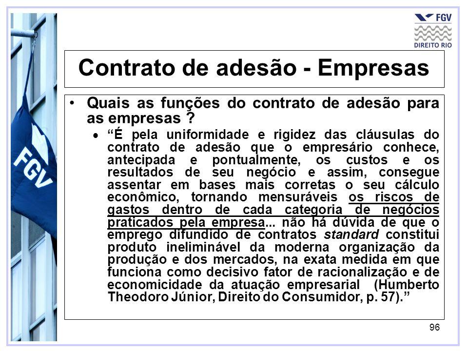 96 Contrato de adesão - Empresas Quais as funções do contrato de adesão para as empresas .