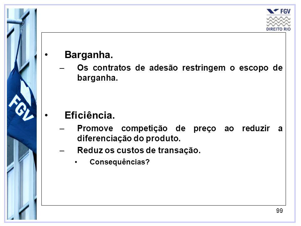 99 Barganha. –Os contratos de adesão restringem o escopo de barganha.