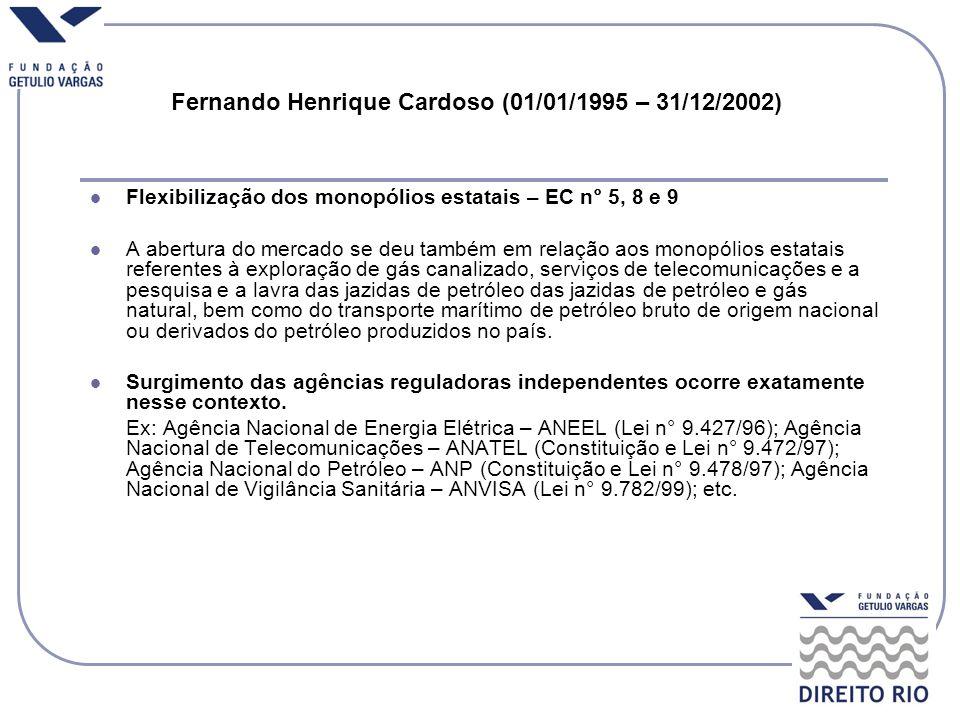 Flexibilização dos monopólios estatais – EC n° 5, 8 e 9 A abertura do mercado se deu também em relação aos monopólios estatais referentes à exploração