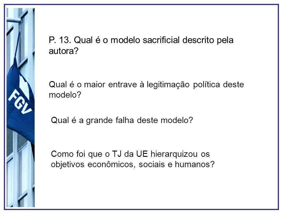 P. 13. Qual é o modelo sacrificial descrito pela autora? Qual é o maior entrave à legitimação política deste modelo? Qual é a grande falha deste model