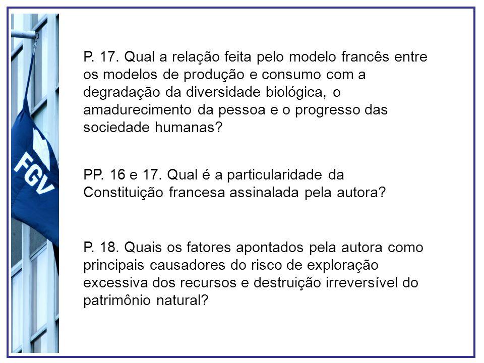 P. 17. Qual a relação feita pelo modelo francês entre os modelos de produção e consumo com a degradação da diversidade biológica, o amadurecimento da