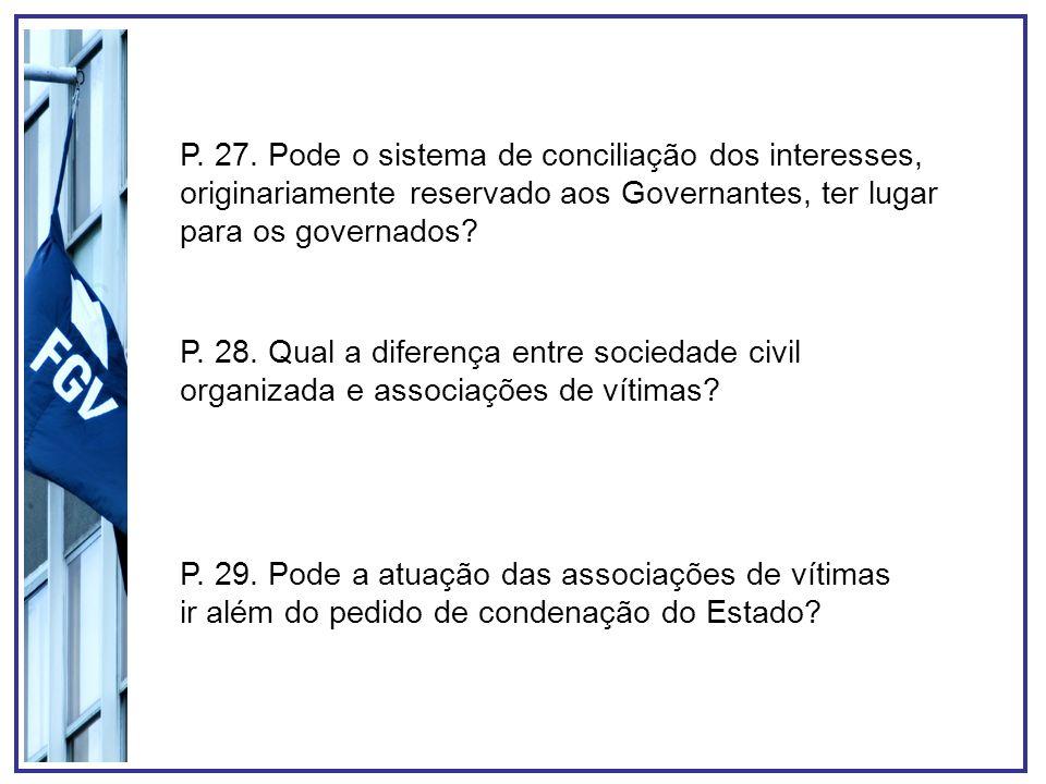 P. 27. Pode o sistema de conciliação dos interesses, originariamente reservado aos Governantes, ter lugar para os governados? P. 28. Qual a diferença